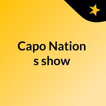 Capo Nation's show