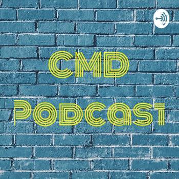 CMD Podcast