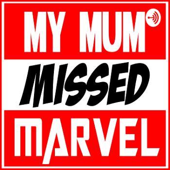 My Mum Missed Marvel