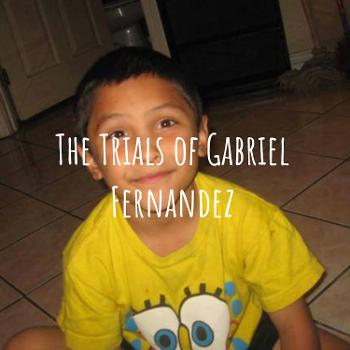 The Trials of Gabriel Fernandez - Le Podcast