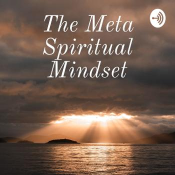 The Meta Spiritual Mindset