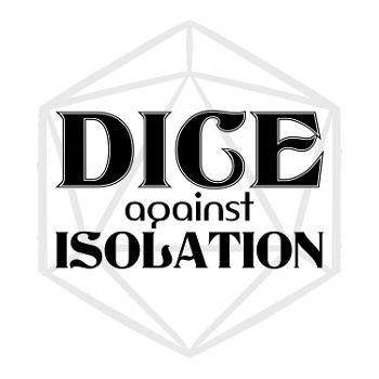 Dice Against Isolation