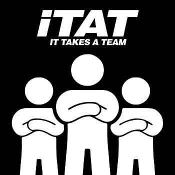 It Takes A Team Podcast