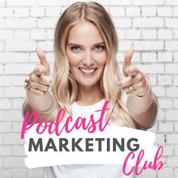 Podcast Marketing Club - mit deinem Podcast starten, wachsen, Geld verdienen