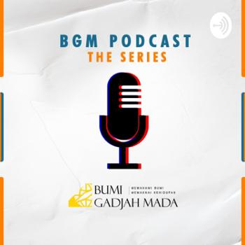 BGM Podcast The Series