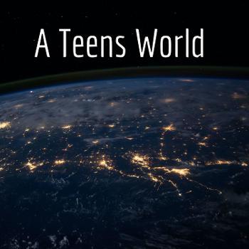 A Teens World
