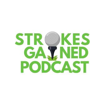 Strokes Gained Podcast