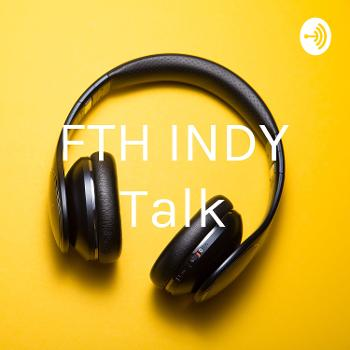 FTH INDY Talk