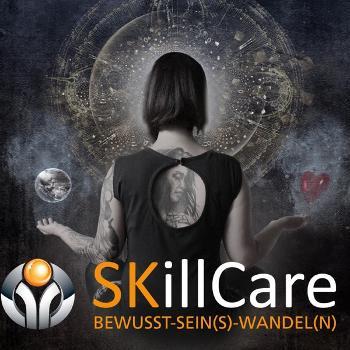 SKillCare - BEWUSST-SEIN(S)-WANDEL(N)