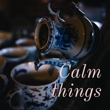 Calm things