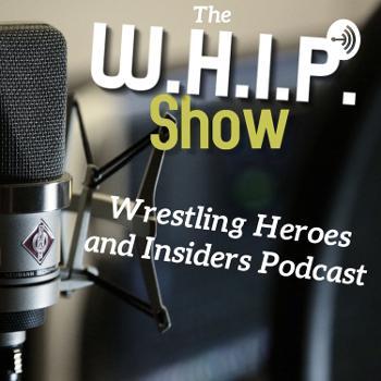 The W.H.I.P. Show
