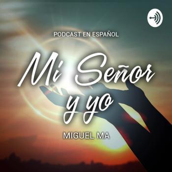 Para los que aman al Señor y su regreso • Miguel Ma • ESP
