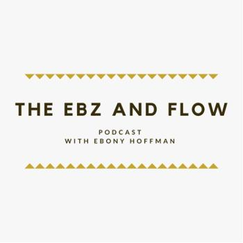 The Ebz and Flow Podcast