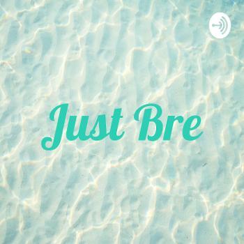 Just Bre