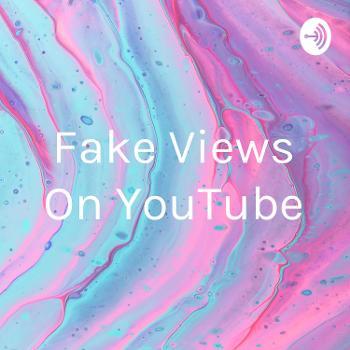 Fake Views On YouTube