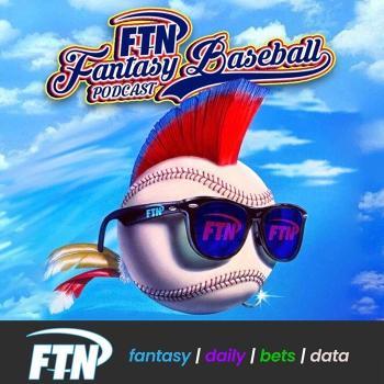 FTN Fantasy Baseball Podcast