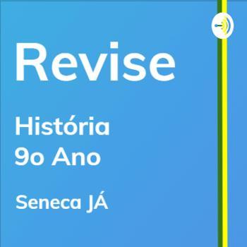 REVISE História: Aulas de revisão para o 9o ano do Ensino Fundamental