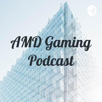 AMD Gaming Podcast
