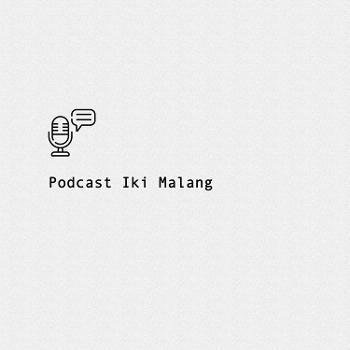 Podcast Iki Malang