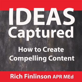Ideas Captured: How to Create Compelling Content
