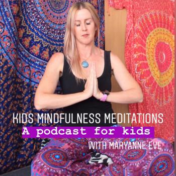 Kids Mindfulness Meditations. A Podcast for Kids