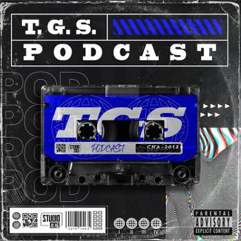 T.G.S. Podcast