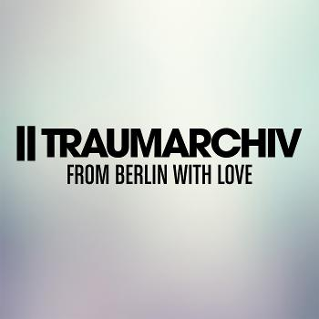 Traumarchiv Podcast - From Berlin With Love