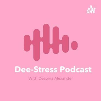 Dee-Stress Podcast