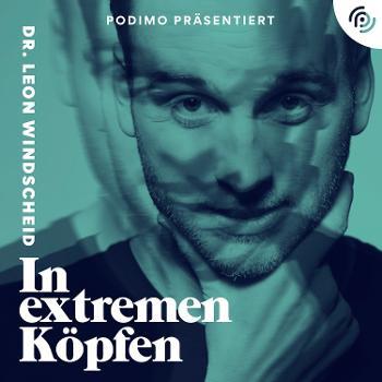 In extremen Köpfen - mit Dr. Leon Windscheid