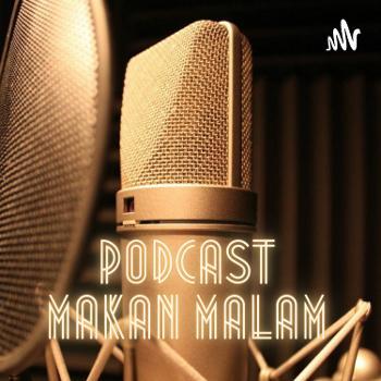 Podcast Makan Malam