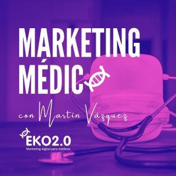 Marketing Médico con Martín Vázquez
