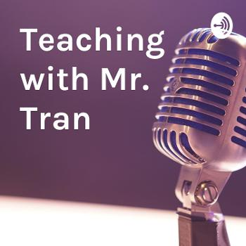 Teaching with Mr. Tran