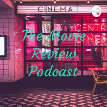 The Movie Review Podcast