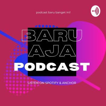 Podcast Baru Aja