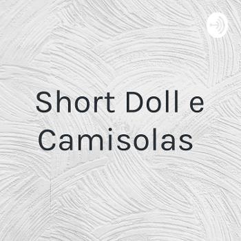 Short Doll e Camisolas