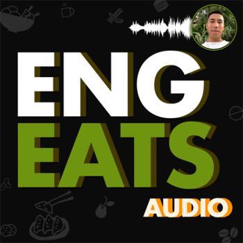 Eng Eats Audio