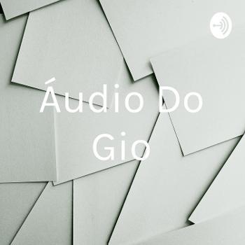 Áudio Do Gio