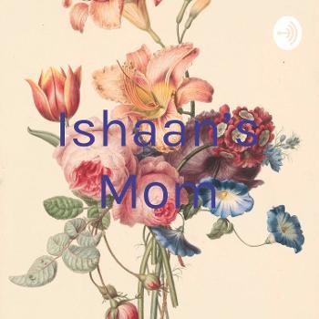 ishaan' Mom