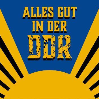 Alles gut in der DDR