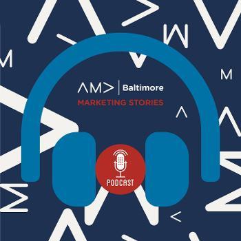 AMA Baltimore Marketing Stories