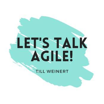 Let's talk Agile!