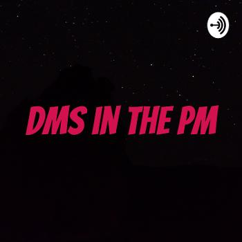 DMs in the PM