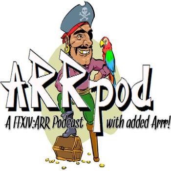 ARRpod - A FFXIV:ARR Podcast - Final Fantasy 14: A Realm Reborn
