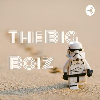 The Big Boiz
