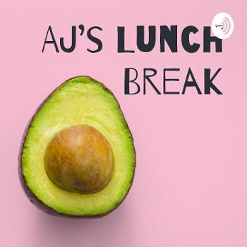 AJ's Lunch Break