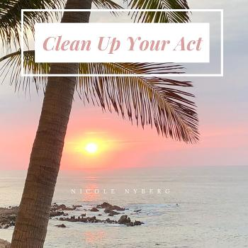 Clean Up Your Act Today!