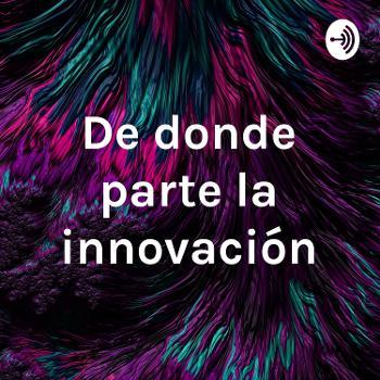 De donde parte la innovación