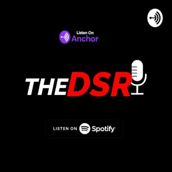 the dsr podcast