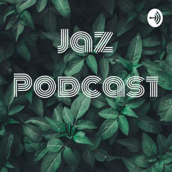 Jaz Podcast