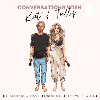 Conversations with Kat & Tully